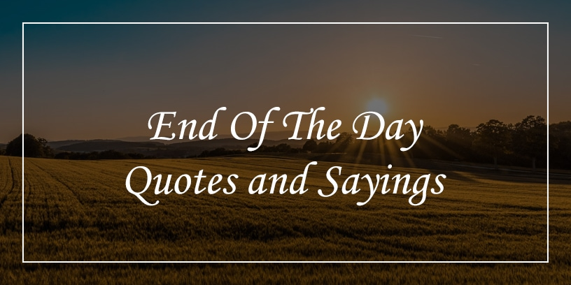 end of the day quotes