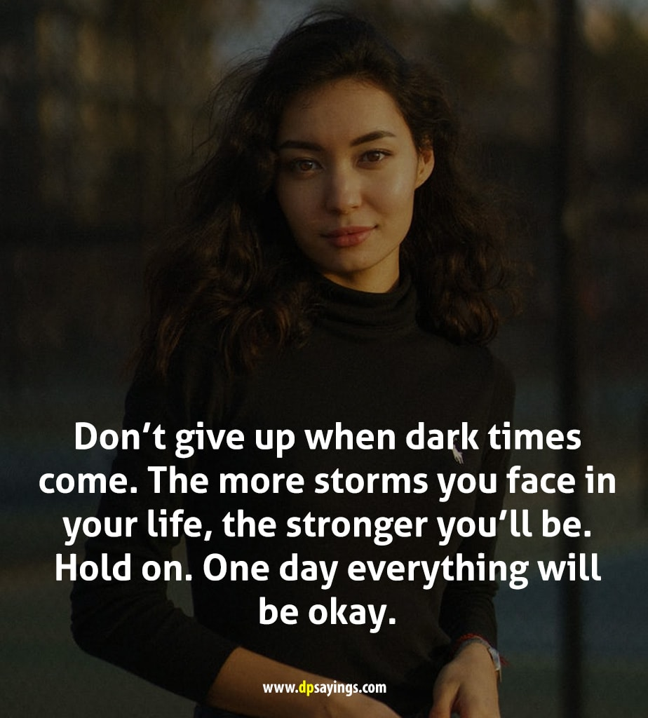 don't give up. one day everything will be okay quotes.