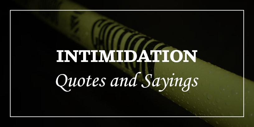 intimidation quotes and sayings
