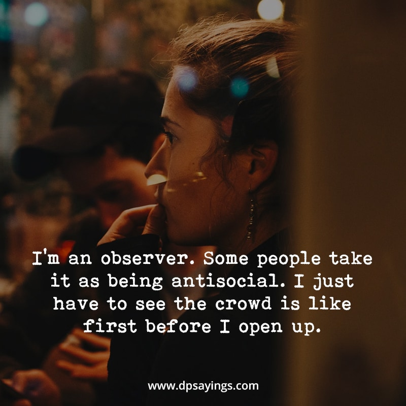Introvert saying that I am an observer.