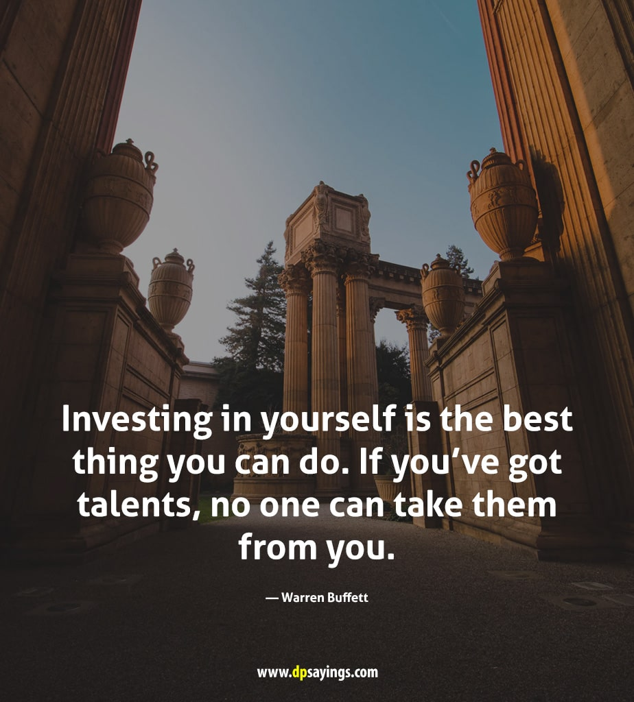 Investing in yourself is the best thing you can do.