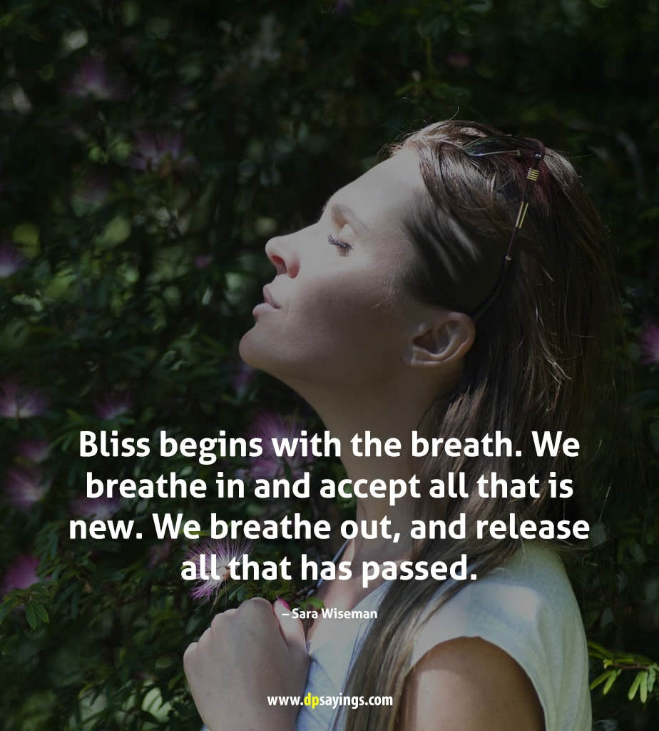 Bliss begins with the breath.