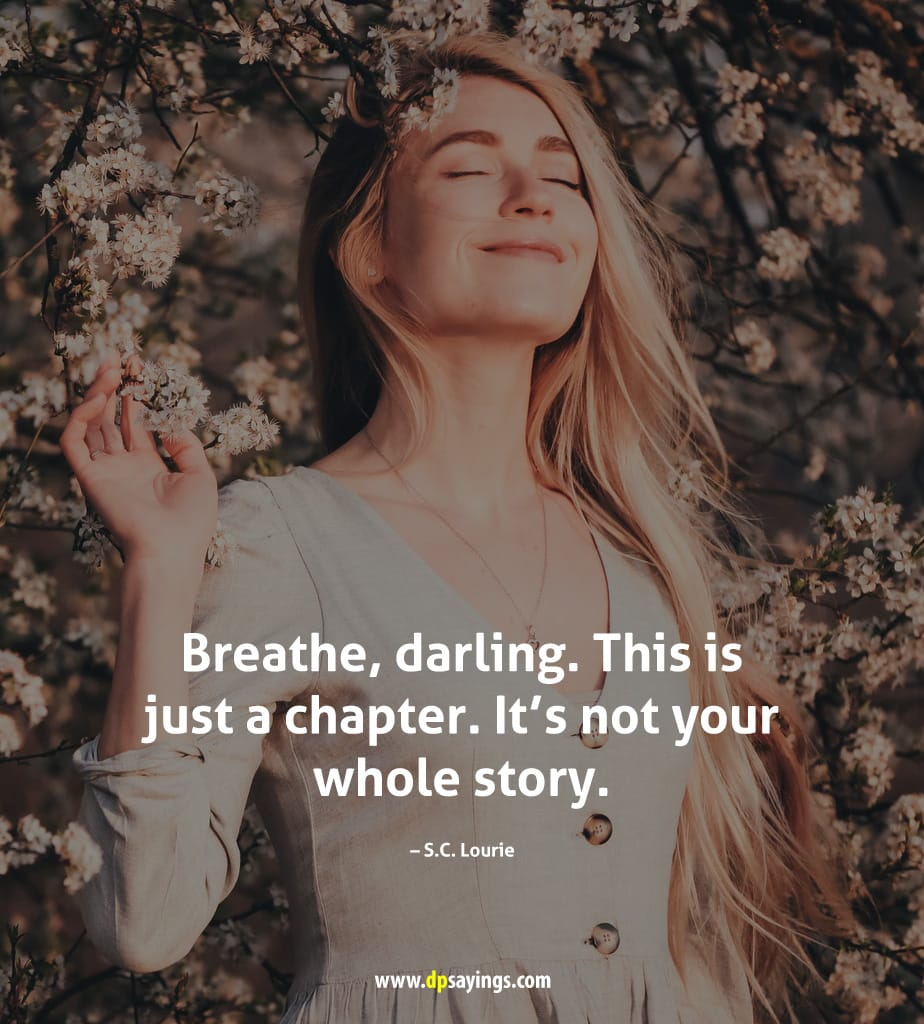 Breathe, darling. This is just a chapter.