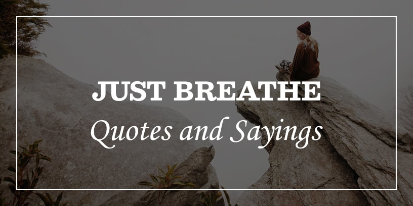 just breathe quotes