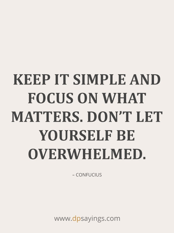 keep it simple and focus on what matters.