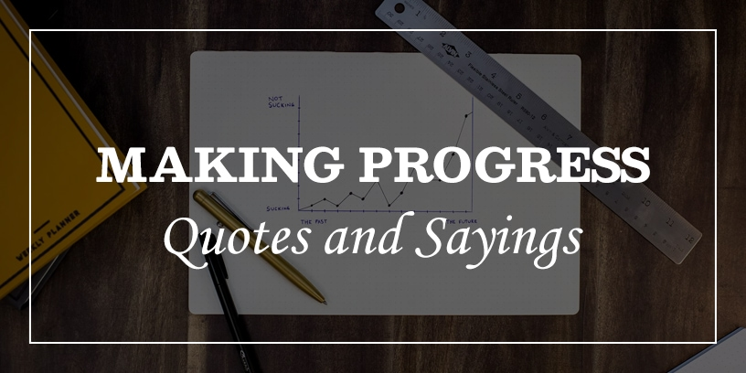 making progress quotes and sayings