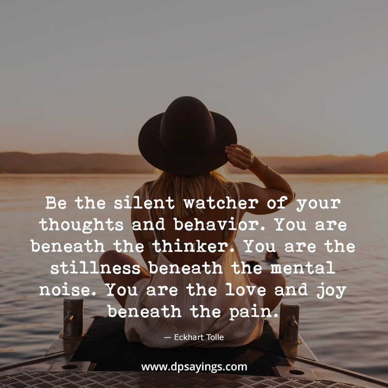 """Mindfulness quotes """"Be the silent watcher thoughts..."""""""