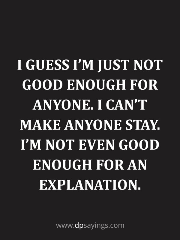 I am just not good enough quotes