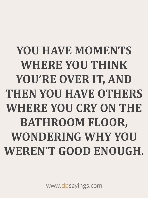 why am i not good enough quotes
