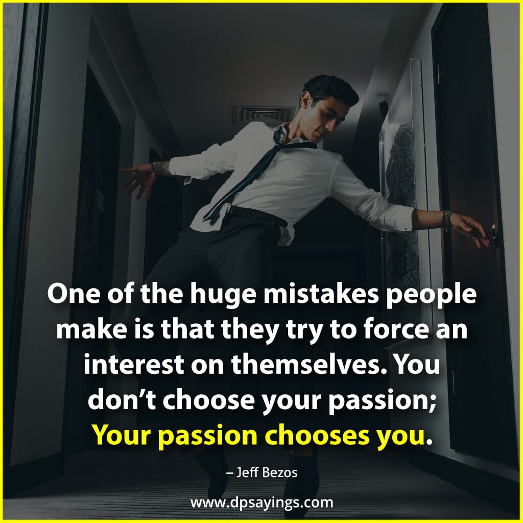 Your passion chooses you.
