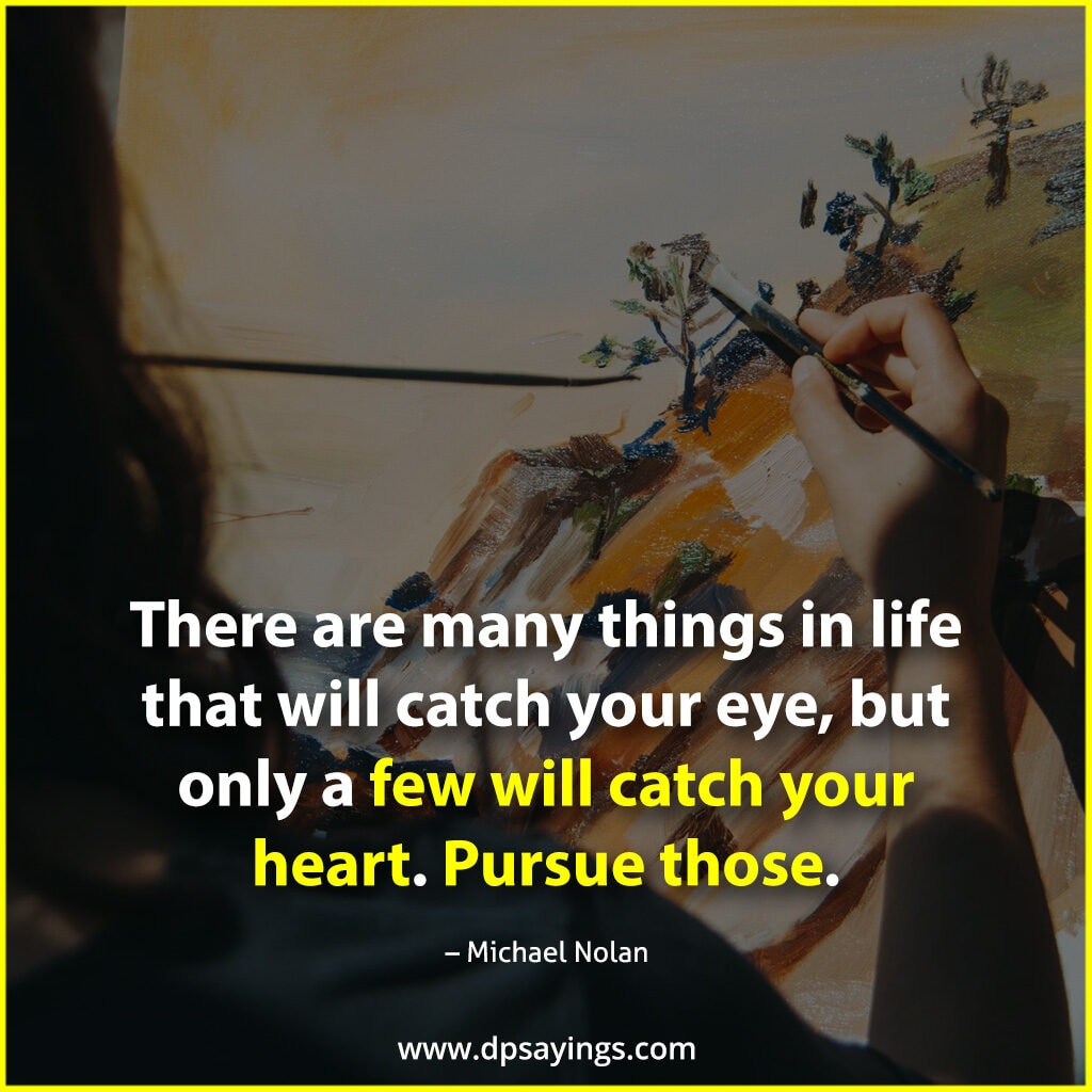 catch your heart pursue those.