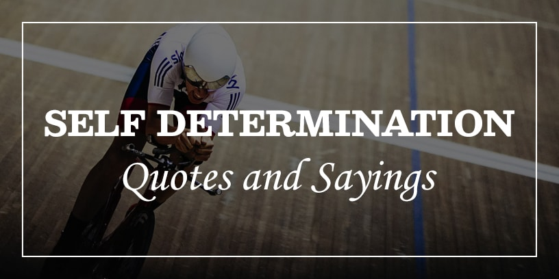 self determination quotes and sayings