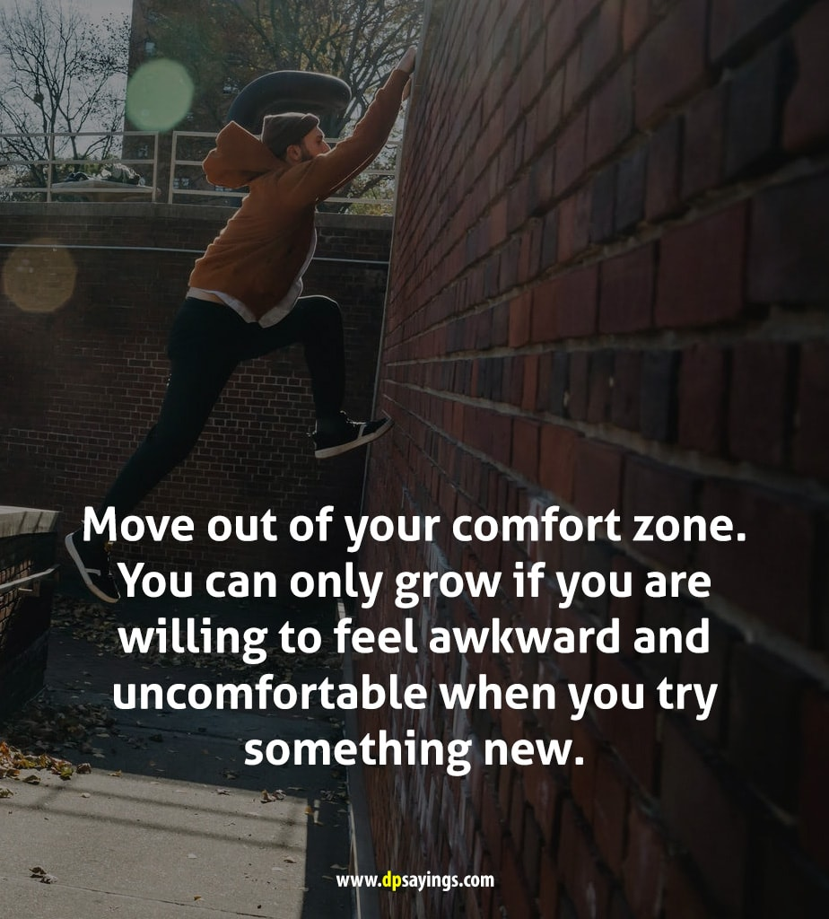 Move out of your comfort zone and try new things