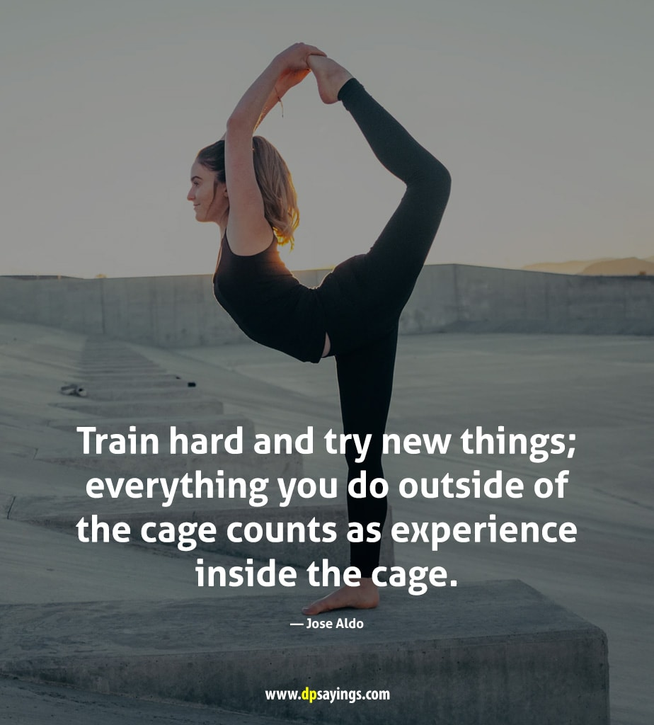 Train hard and try new things.