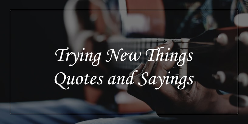 trying new things quotes